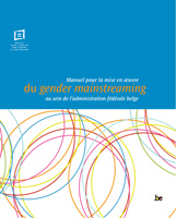 Couverture Manuel pour la mise en oeuvre du gender mainstreaming au sein de l'administration fédérale belge