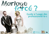 Couverture Mariage forcé ?  Guide à l'usage des professionnel-le-s