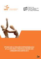 Etude sur la violence intrafamiliale et la violence conjugale basée sur l'enquête de santé 2013