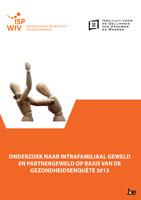 Onderzoek naar intrafamiliaal geweld en partnergeweld op basis van de gezondheidsenquête 2013